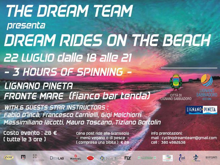 Vi aspettiamo per la 3 ore di spinning in spiaggia a Lignano! The Dream Team ha il piacere di presentarvi ilDream Rides on the beach, una maratona di 3 ore seguita e organizzatada 6 istruttoriormai diventati famosi nellospinning: Fabio D'incà, Francesco Carnielli, Gigi Melchiorri, Massimiliano Lacotti, Mauro Toscano, Tiziano Bortolin.   Location: Lignano Pineta, fronte mare (a fianco del Tenda Bar)    <a…