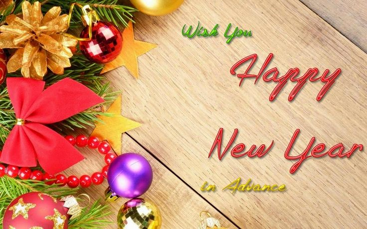 """Theworlds best collection of the Happy New Year like pictures, cards, quotes and much more. If you like these then don't forget to share on Facebook, Whatsapp, LinkedIn, Tumbler, Pinterest and Reddit. In this post we share with you best collection of the""""Advance Happy New Year Wishes Images""""for you. Hope you like this post."""