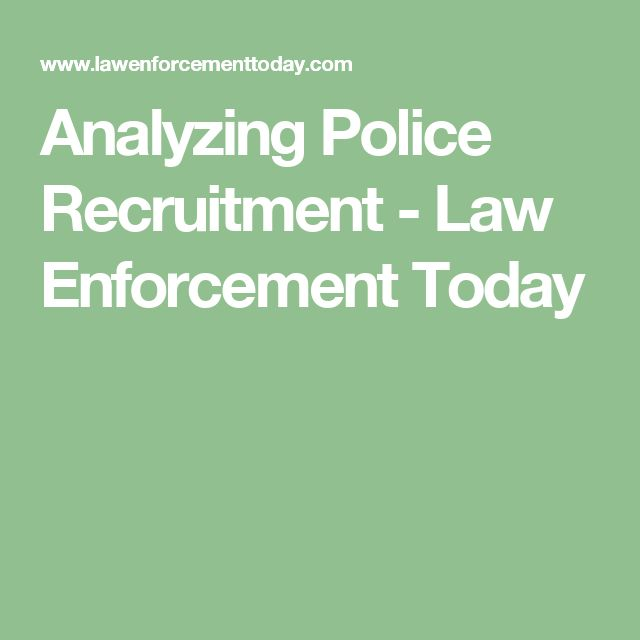 Analyzing Police Recruitment - Law Enforcement Today