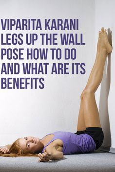 Viparita Karani / Legs-Up-The-Wall Pose – How To Do And What Are Its Benefits?