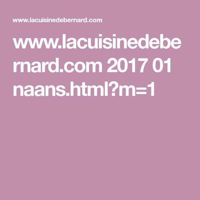 www.lacuisinedebernard.com 2017 01 naans.html?m=1