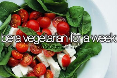 be a vegetarian for a week