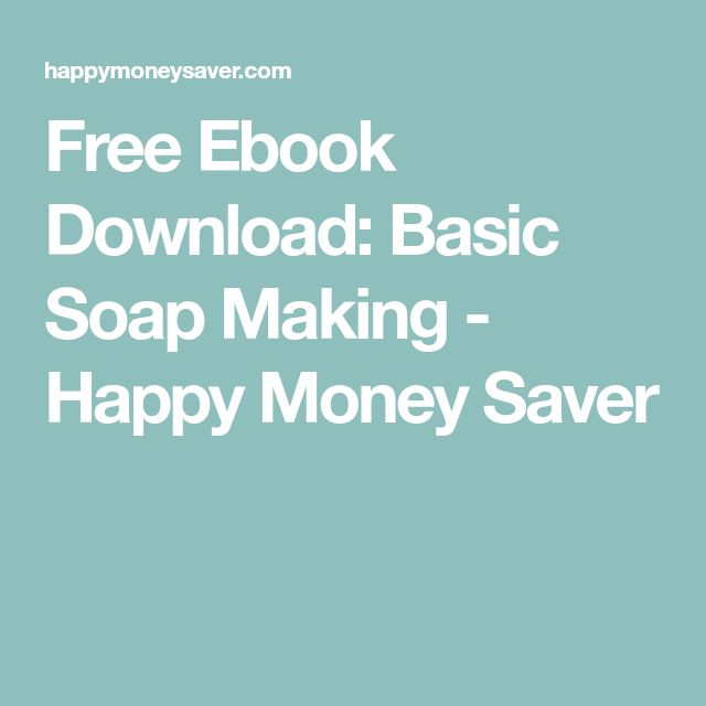 Free Ebook Download: Basic Soap Making - Happy Money Saver