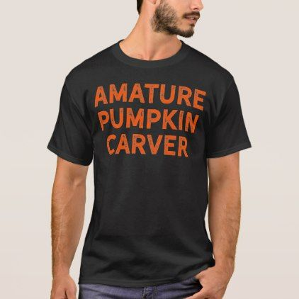 Amature Pumpkin Carver Shirt for Halloween - birthday gifts party celebration custom gift ideas diy