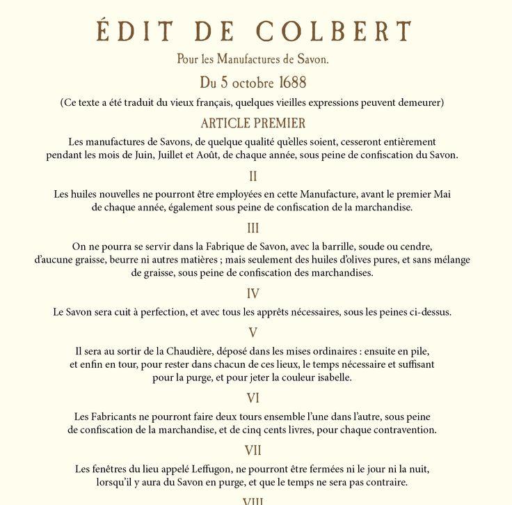 コルベール法典 En 1688, par l'édit de Colbert, Louis XIV institutionnalise le savon de Marseille en fixant les règles de sa fabrication
