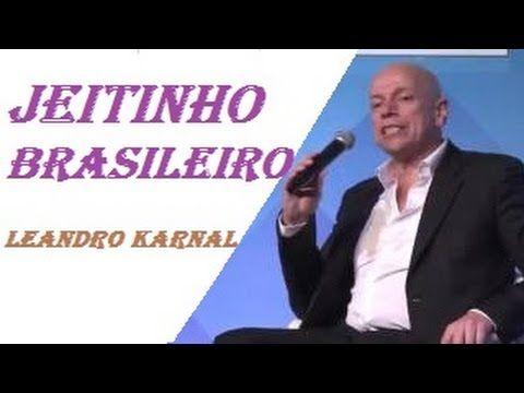Jeitinho brasileiro ● Leandro Karnal - YouTube