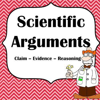 Scientific Arguments - Claim, Evidence, Reasoning