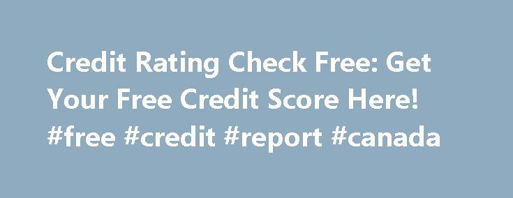 Credit Rating Check Free: Get Your Free Credit Score Here! #free #credit #report #canada http://credit.remmont.com/credit-rating-check-free-get-your-free-credit-score-here-free-credit-report-canada/  #credit rating check free # credit rating check free Credit rating check free it will probably come as a deliberate Read More...The post Credit Rating Check Free: Get Your Free Credit Score Here! #free #credit #report #canada appeared first on Credit.