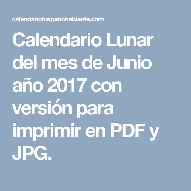 Calendario Lunar del mes de Junio año 2017 con versión para imprimir en PDF y JPG.