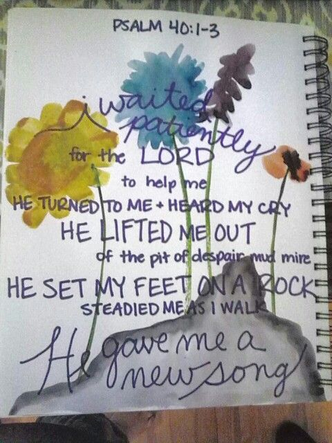 Psalm 40:1-3 you lifted me and set me right and continue to help me Lord. Thank you got loving me :)