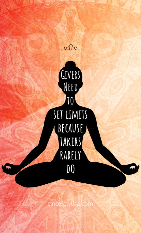 Givers need to set limits because takers rarely do... #inspiration #meditation #selflove #motivation #quotes