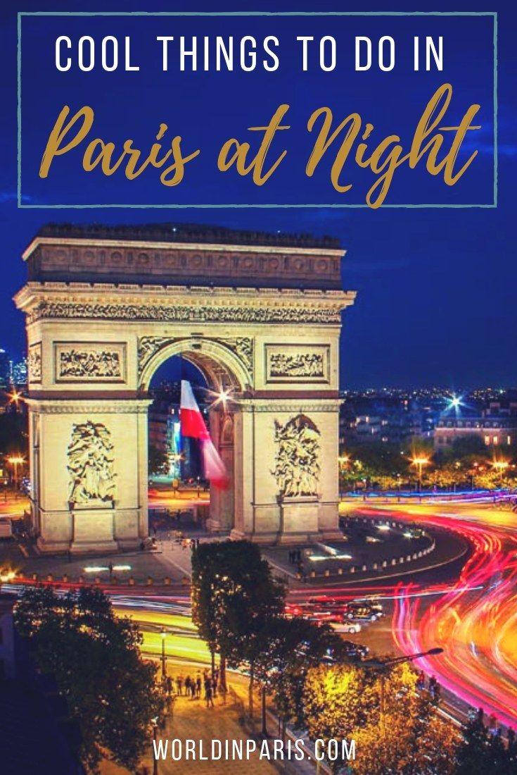 Paris Nightlife Best Things To Do In Paris At Night 2020 World In Paris Paris Nightlife Paris At Night Paris Travel