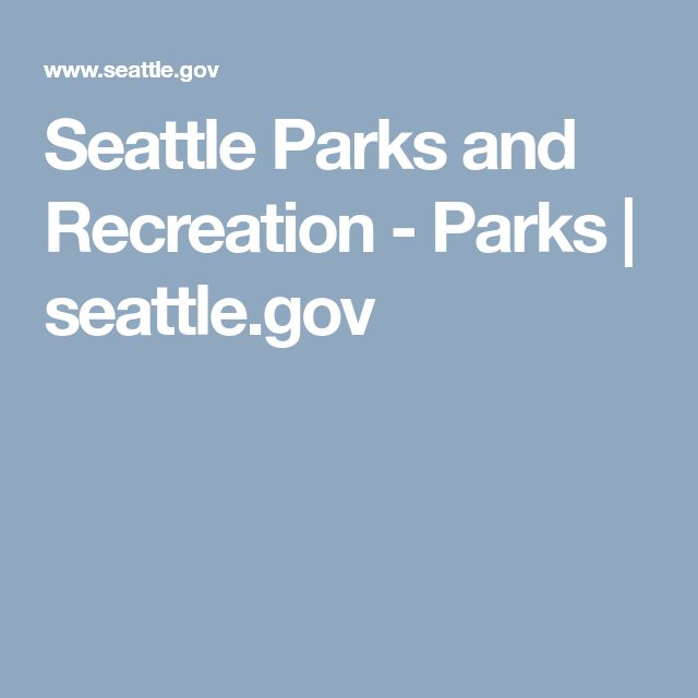 Seattle Parks and Recreation - Parks | seattle.gov