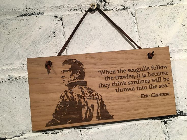 """Eric Cantona """"When the seagulls follow the trawler, it is because they think sardines will be..."""" Shabby chic wooden wall sign plaque. Gift. by EngraviaDigital on Etsy"""