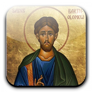"August 24 - St. Bartholomew, Apostle - One of the Twelve Apostles, mentioned sixth in the three Gospel lists (Matthew 10:3; Mark 3:18; Luke 6:14), and seventh in the list of Acts (1:13).    The name (Bartholomaios) means ""son of Talmai"" (or Tholmai) which was an ancient Hebrew name, borne, e.g. by the King of Gessur whose daughter was a wife of David (2 Samuel 3:3). It shows, at least, that Bartholomew was of Hebrew descent; it may have been his genu"
