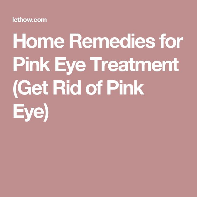 Home Remedies for Pink Eye Treatment (Get Rid of Pink Eye)
