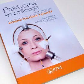 1001 Pasji: Czytelnia: PZWL Praktyczna kosmetologia krok po kroku Kosmetologia twarzy & Medycyna estetyczna i kosmetologia*