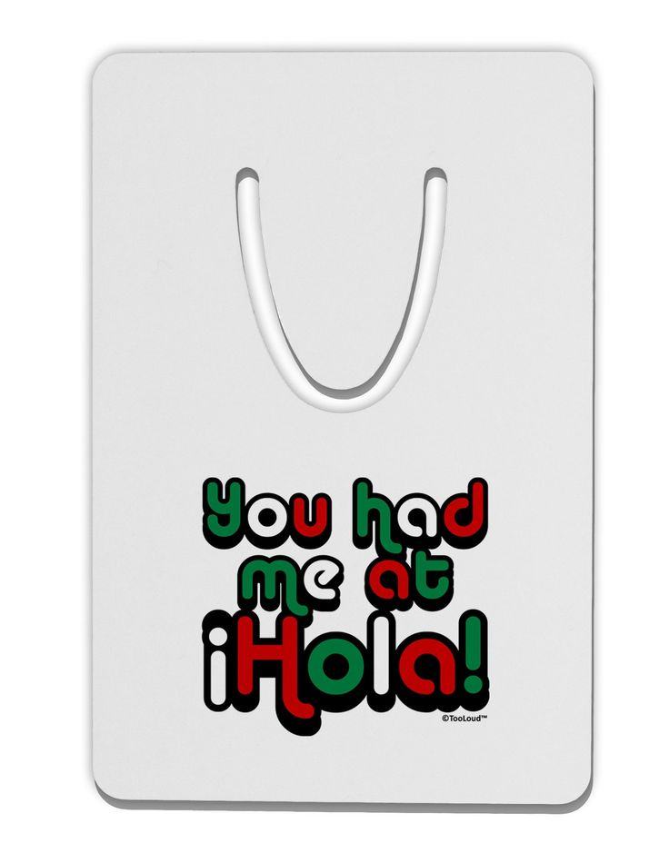 You Had Me at Hola - Mexican Flag Colors Aluminum Paper Clip Bookmark by TooLoud