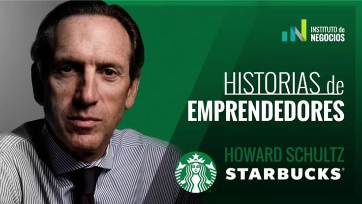 Historias de Emprendedores | Starbucks y Howard Schultz