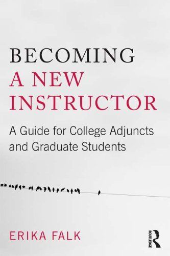 Becoming a New Instructor: A Guide for College Adjuncts and Graduate Students by Erika Falk, http://www.amazon.com/dp/B0076XCM6E/ref=cm_sw_r_pi_dp_Bv6Urb1FKBAGK