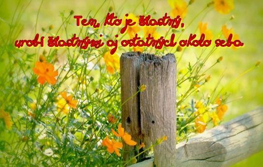 Ten, kto je šťastný, robí šťastnými aj ostatných okolo seba