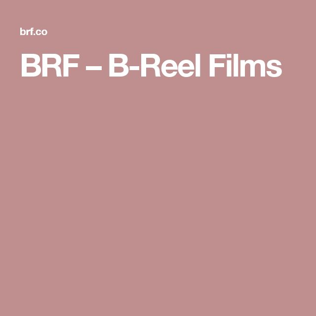 BRF – B-Reel Films