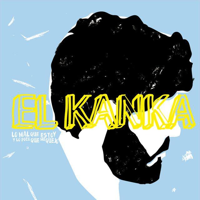 Lo Mal Que Estoy Y Lo Poco Que Me Quejo A Song By El Kanka On Spotify Mood Board Music Albums Mural