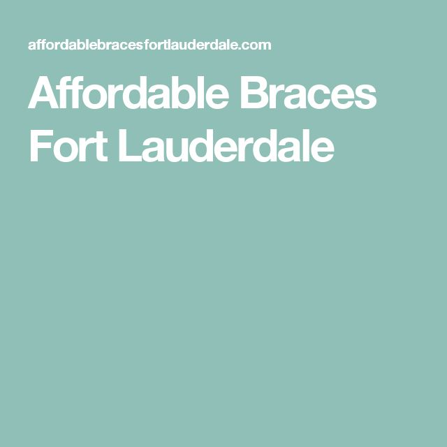 Affordable Braces Fort Lauderdale