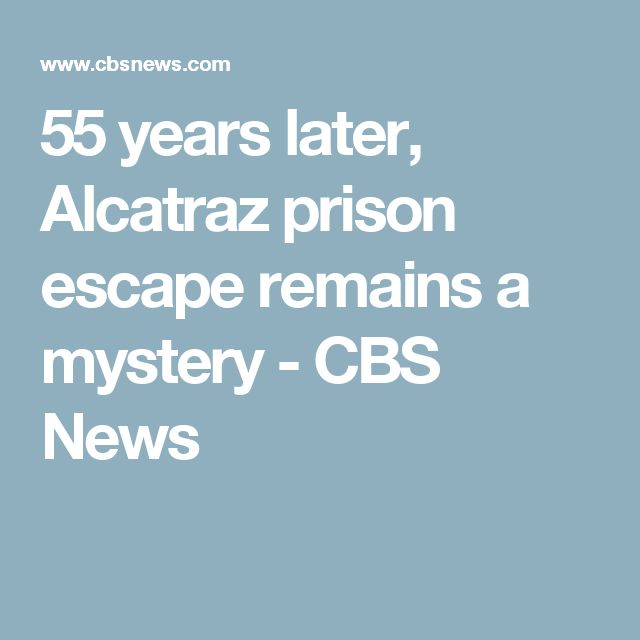 55 years later, Alcatraz prison escape remains a mystery - CBS News