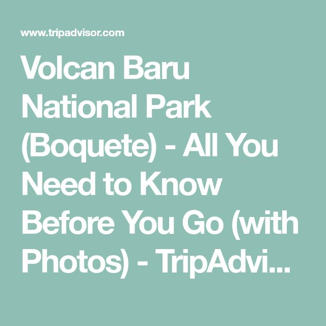 Volcan Baru National Park (Boquete) - All You Need to Know Before You Go (with Photos) - TripAdvisor