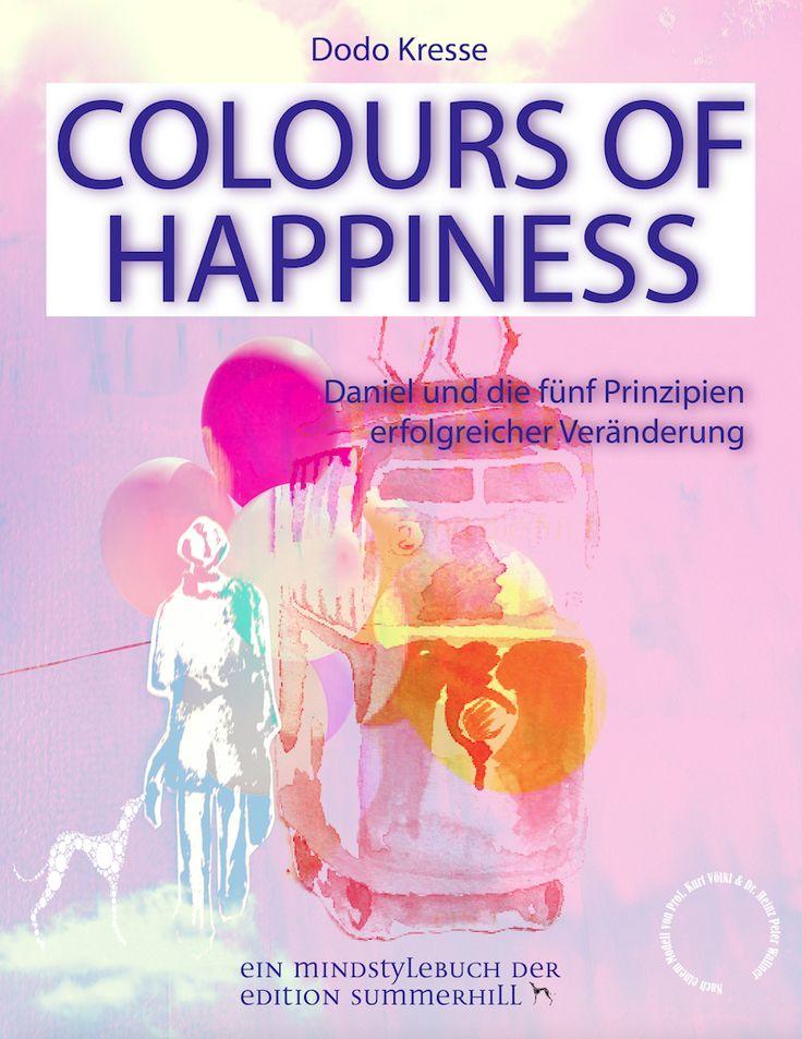 """Das eBook """"Colours of Happiness"""" nun auf Amazon! Für Menschen, die sich gerne inspirieren lassen. http://www.amazon.de/COLOURS-HAPPINESS-Prinzipien-erfolgreicher-Ver%C3%A4nderung-ebook/dp/B01D4VFWWM/ref=sr_1_6?s=books&ie=UTF8&qid=1458415143&sr=1-6&keywords=Colours+of+Happiness"""