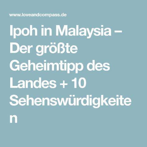 Ipoh in Malaysia – Der größte Geheimtipp des Landes + 10 Sehenswürdigkeiten