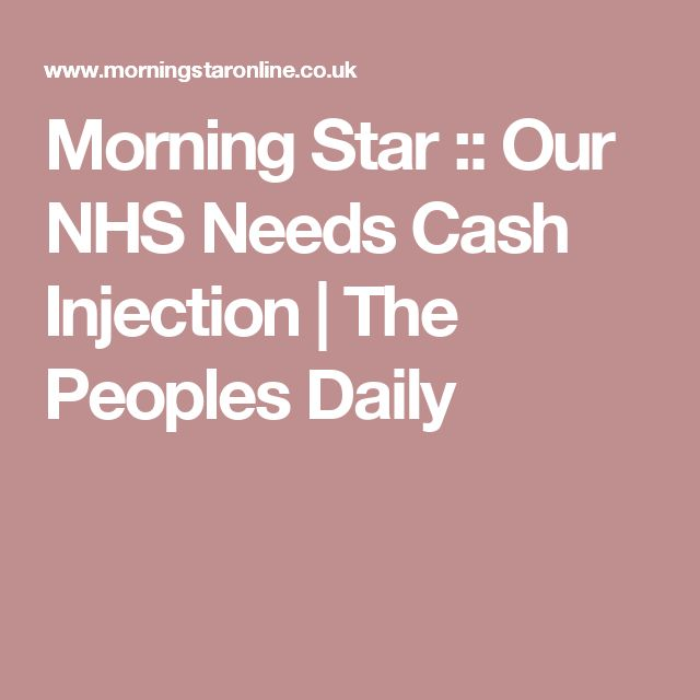 Morning Star :: Our NHS Needs Cash Injection | The Peoples Daily