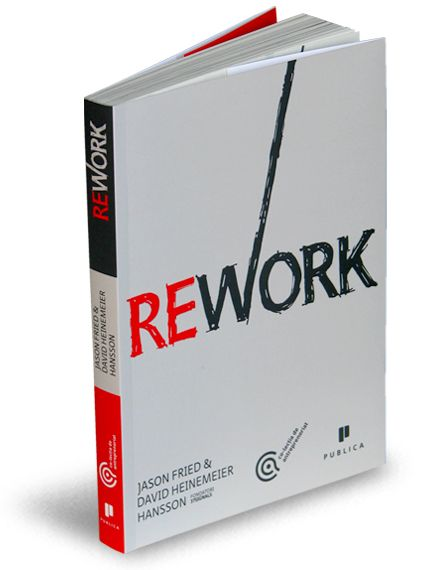ReWork - de Jason Fried și David Heinemeier Hansson  #antreprenoriat #motivatie #editurapublica