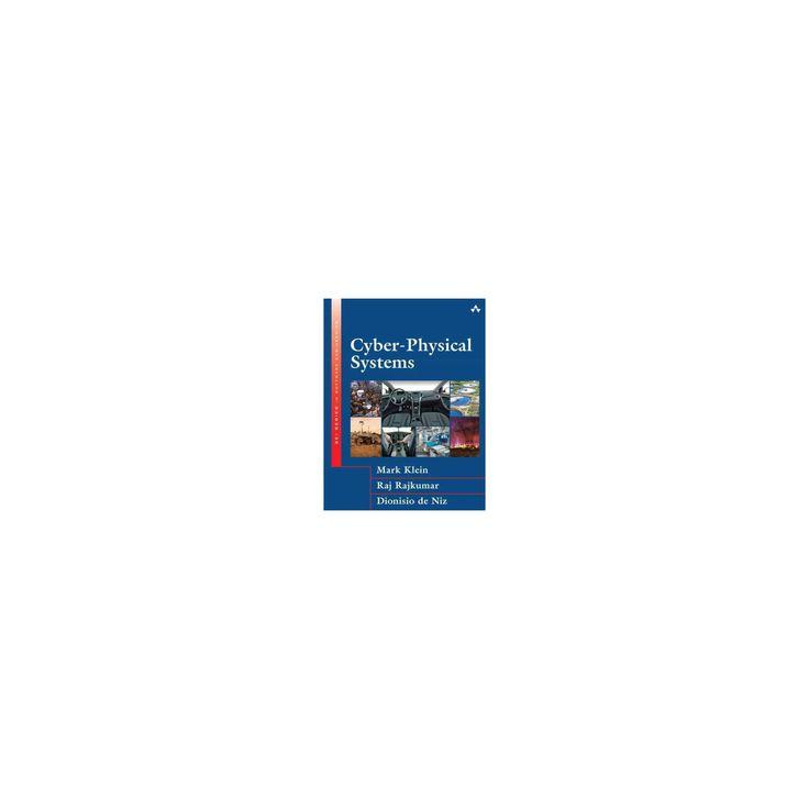 Cyber-Physical Systems (Hardcover) (Raj Rajkumar & Dionisio De Niz & Mark Klein)