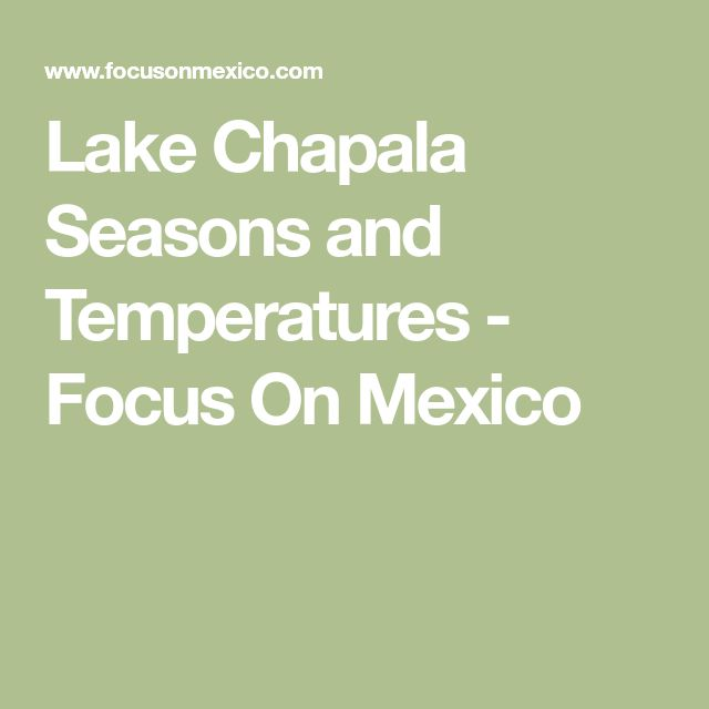 Lake Chapala Seasons and Temperatures - Focus On Mexico