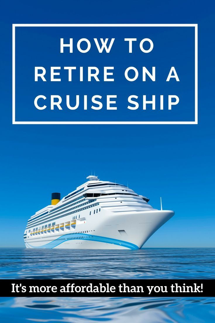 Retire On A Cruise Ship >> Is Retiring On A Cruise Ship An Affordable Option Cruises Cruise