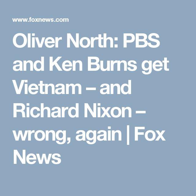 Oliver North: PBS and Ken Burns get Vietnam – and Richard Nixon – wrong, again | Fox News
