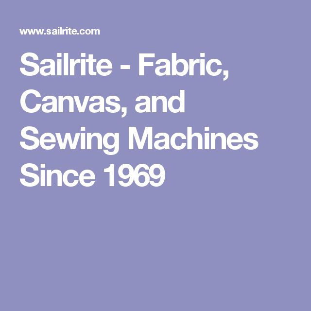 Sailrite - Fabric, Canvas, and Sewing Machines Since 1969