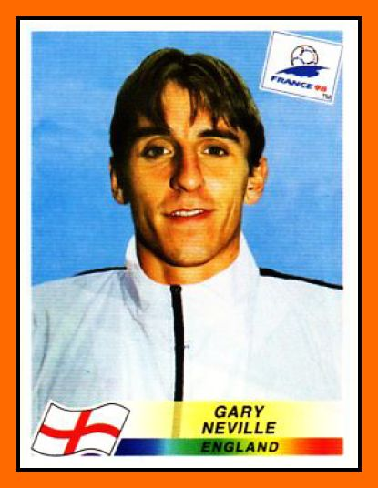 Gary NEVILLE 1995–2007 England 85 Caps 0 goal Honours : All with Manchester Premier League (8): 1995–96, 1996–97, 1998–99, 1999–2000, 2000–01, 2002–03, 2006–07, 2008–09 FA Cup (3): 1995–96, 1998–99, 2003–04 Football League Cup (2): 2005–06, 2009–10 UEFA Champions League (2): 1998–99, 2007–08 Intercontinental Cup (1): 1999 FIFA Club World Cup (1): 2008
