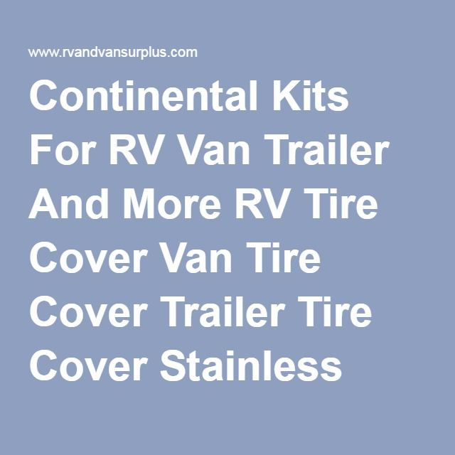 Continental Kits For RV Van Trailer And More RV Tire Cover Van Tire Cover Trailer Tire Cover Stainless Tire Cover