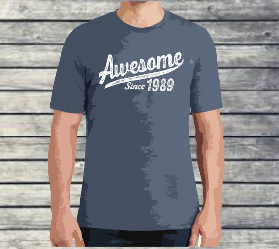 6599216d6 30th birthday shirt, awesome since 1989, 40th birthday, 1989, 30 years old,  1989 shirt, born in 1989,born in 89