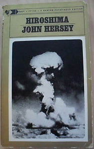 Hiroshima by John Hersey (1966, Paperback) 6 Survivors Recount Their Experiences