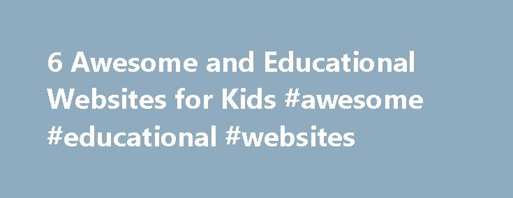 6 Awesome and Educational Websites for Kids #awesome #educational #websites http://education.remmont.com/6-awesome-and-educational-websites-for-kids-awesome-educational-websites-2/  #awesome educational websites # Welcome back to 107.3 PopCrush – Lawton s #1 Hit Music Station It appears that you already have an account on this site associated with . To connect your existing account with your Facebook account, just click on the account activation button below. You will maintain your existing…