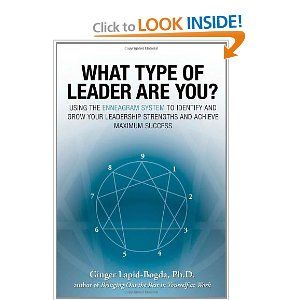 What Type of Leader Are You? Using the Enneagram System to Identify and Grow Your Leadership Strengths and Achieve Maximum Success, by Ginger Lapid-Bogda #enneagram