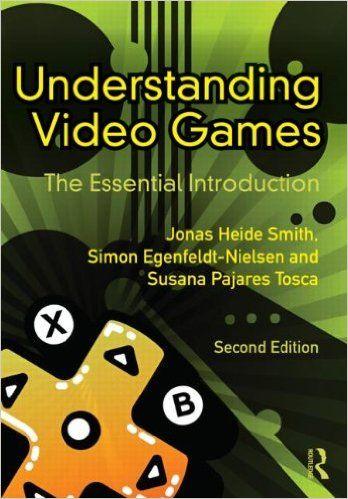 http://www.amazon.com/Understanding-Video-Games-Essential-Introduction/dp/0415896975