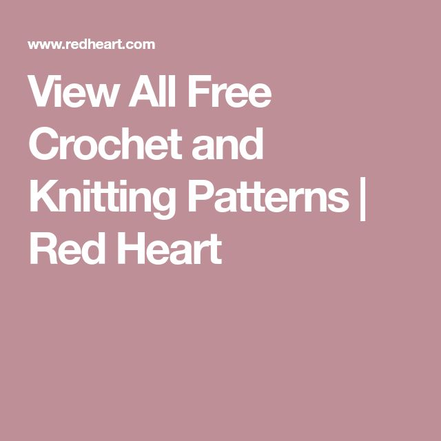 View All Free Crochet and Knitting Patterns | Red Heart