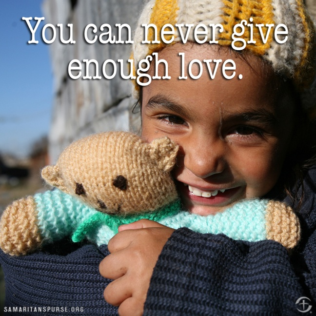 You can never give enough love.Little Children, Quotes, Operation Christmas Child, Kids, Christmas Shoebox, Jesus Love