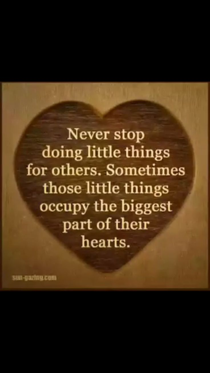 never stop doing little things to others
