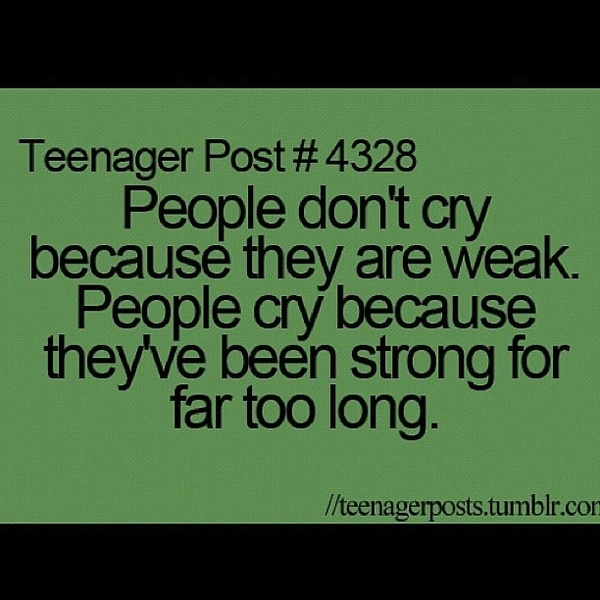 Teenage Quotes: I Still Havnt Cried I Wonder When My Strength Will Run Out